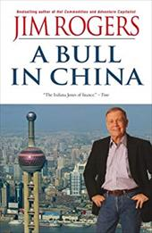 A Bull in China: Investing Profitably in the World's Greatest Market 11893570