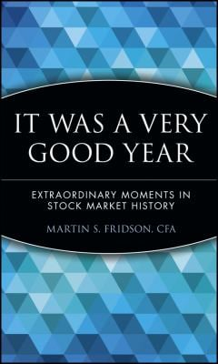 It Was a Very Good Year - Fridson, Martin S.