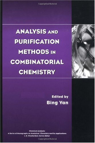 Analysis and Purification Methods in Combinatorial Chemistry 9780471269298