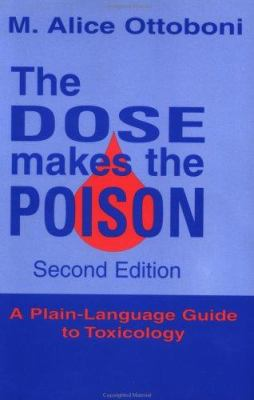 The Dose Makes the Poison: A Plain-Language Guide to Toxicology 9780471288374