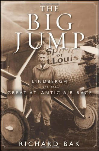 The Big Jump: Lindbergh and the Great Atlantic Air Race 9780471477525