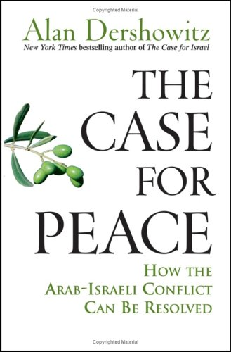 The Case for Peace: How the Arab-Israeli Conflict Can Be Resolved 9780471743170