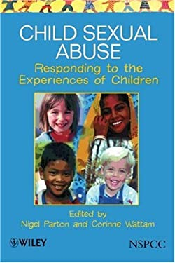 Child Sexual Abuse: Responding to the Experiences of Children 9780471983347