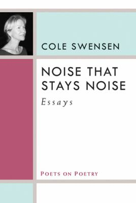 Noise That Stays Noise: Essays 9780472051557