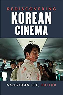 Rediscovering Korean Cinema (Perspectives On Contemporary Korea)