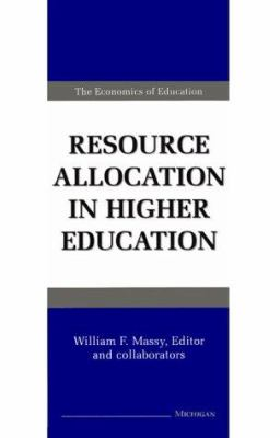 Resource Allocation in Higher Education 9780472106868