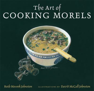 The Art of Cooking Morels 9780472117840