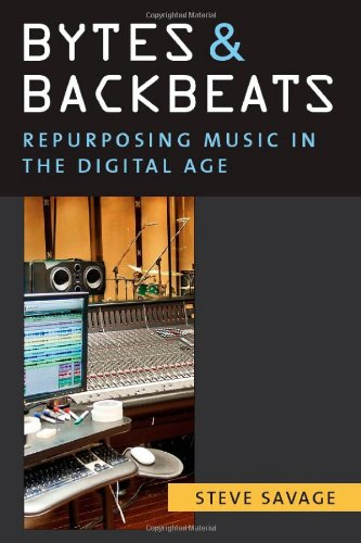 Bytes and Backbeats: Repurposing Music in the Digital Age 9780472117857