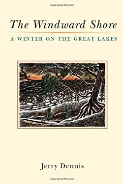 The Windward Shore: A Winter on the Great Lakes 9780472118168