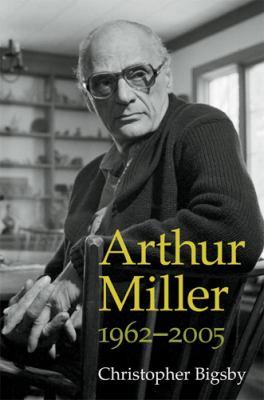 Arthur Miller: 1962-2005 9780472118175
