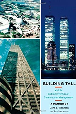 Building Tall: My Life and the Invention of Construction Management 9780472118304