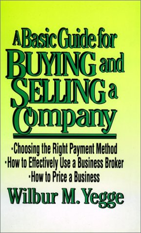 A Basic Guide for Buying and Selling a Company 9780471149422