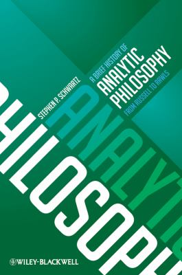 A Brief History of Analytic Philosophy: From Russell to Rawls 9780470672082