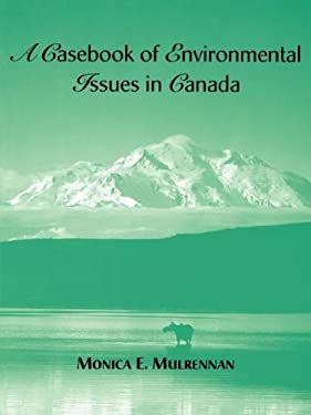 A Casebook of Environmental Issues in Canada 9780471199649