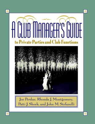 A Club Manager's Guide to Private Parties and Club Functions 9780471029786
