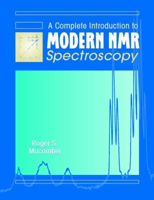 A Complete Introduction to Modern NMR Spectroscopy 9780471157366