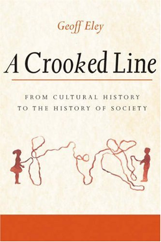 A Crooked Line: From Cultural History to the History of Society 9780472069040