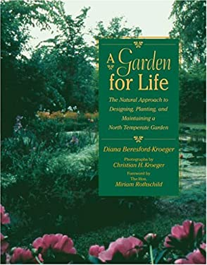 A Garden for Life: The Natural Approach to Designing, Planting, and Maintaining a North Temperate Garden 9780472030125