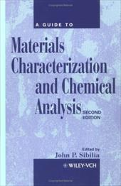 A Guide to Materials Characterization and Chemical Analysis