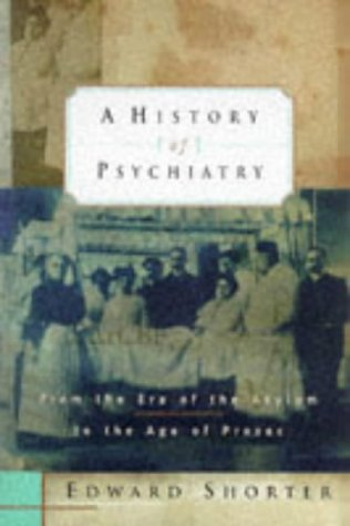 A History of Psychiatry: From the Era of the Asylum to the Age of Prozac 9780471157496