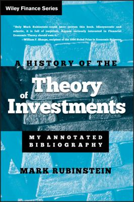 A History of the Theory of Investments: My Annotated Bibliography 9780471770565