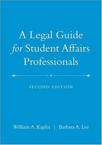 A Legal Guide for Student Affairs Professionals 9780470433935