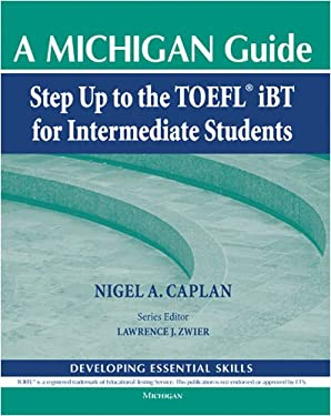 A Michigan Guide: Step Up to the TOEFL iBT for Intermediate Students: Developing Essential Skills [With CD (Audio)] 9780472032853