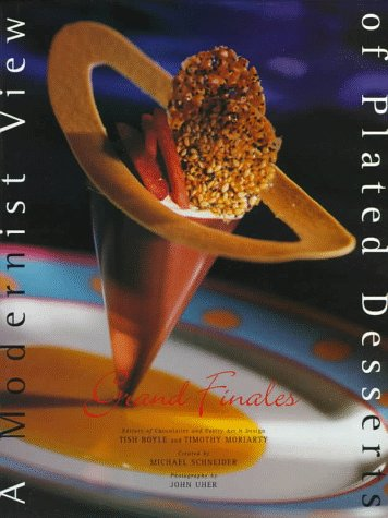 A Modernist View of Plated Desserts (Grand Finales) 9780471292517