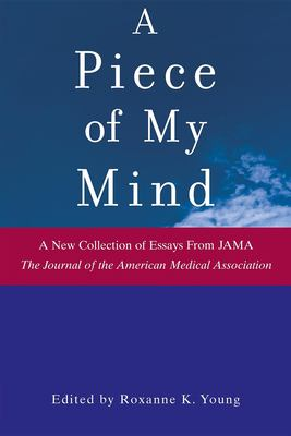 A Piece of My Mind: A New Collection of Essays from JAMA (the Journal of the American Medical Association) 9780471735328