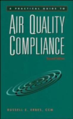 A Practical Guide to Air Quality Compliance 9780471150060