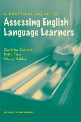 A Practical Guide to Assessing English Language Learners 9780472032013