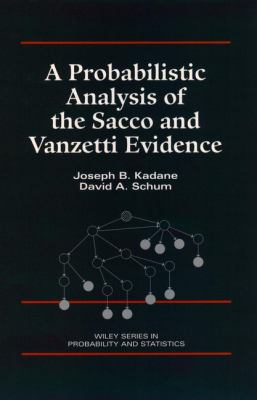 A Probabilistic Analysis of the Sacco and Vanzetti Evidence 9780471141822