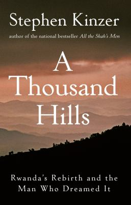 A Thousand Hills: Rwanda's Rebirth and the Man Who Dreamed It 9780470120156