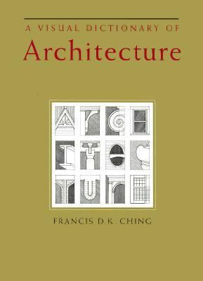 A Visual Dictionary of Architecture 9780471284512