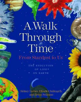 A Walk Through Time: From Stardust to Us: The Evolution of Life on Earth 9780471317005