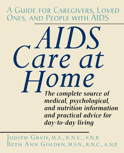 AIDS Care at Home: A Guide for Caregivers, Loved Ones, and People with AIDS 9780471584681