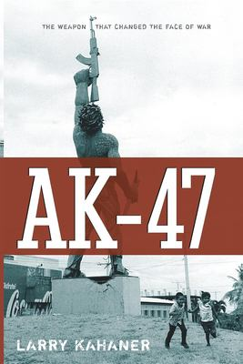 AK-47: The Weapon That Changed the Face of War 9780470168806
