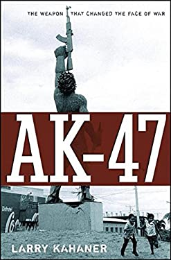AK-47: The Weapon That Changed the Face of War 9780471726418