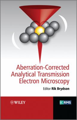 Aberration-Corrected Analytical Tranmission Electron Microscopy 9780470518519