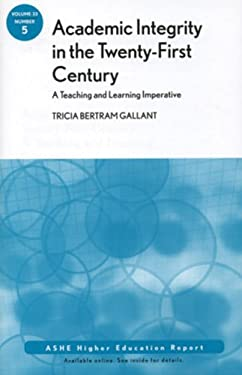Academic Integrity in the Twenty-First Century: A Teaching and Learning Imperative 9780470373668