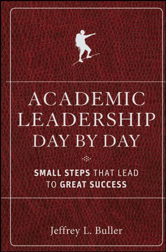 Academic Leadership Day by Day: Small Steps That Lead to Great Success 9780470903001