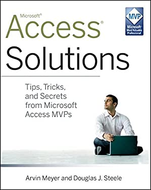 Access Solutions: Tips, Tricks, and Secrets from Microsoft Access MVPs 9780470591680