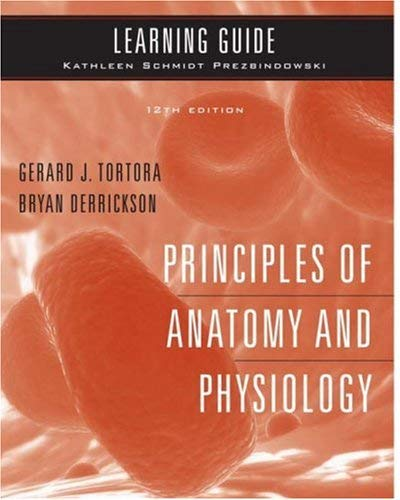 Principles of Anatomy and Physiology: Learning Guide 9780470138052