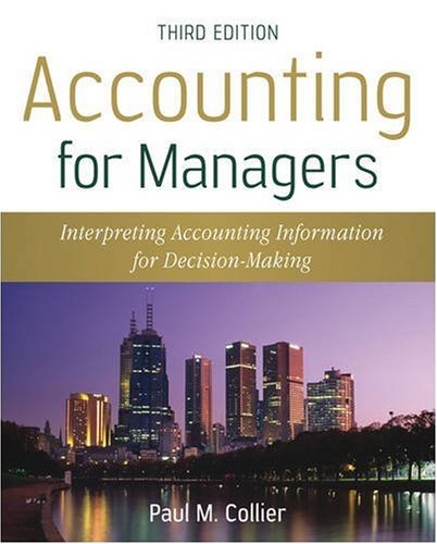 Accounting for Managers: Interpreting Accounting Information for Decision-Making 9780470777640