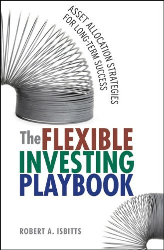 The Flexible Investing Playbook: Asset Allocation Strategies for Long-Term Success 9780470636169