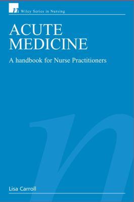 Acute Medicine: A Handbook for Nurse Practitioners 9780470026823