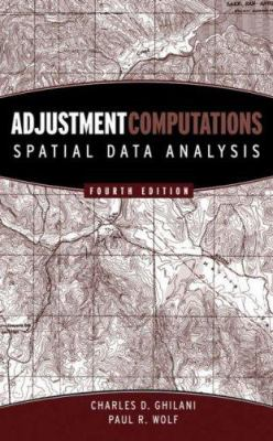 Adjustment Computations: Spatial Data Analysis [With CDROM] 9780471697282