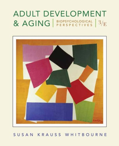 Adult Development and Aging: Biopsychosocial Perspectives 9780470118603