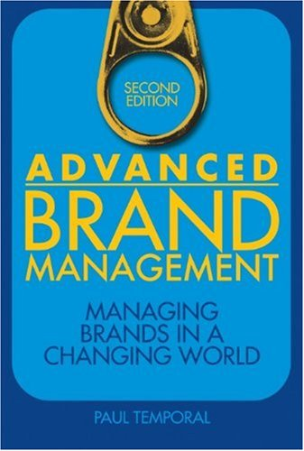 Advanced Brand Management: Managing Brands in a Changing World 9780470824498