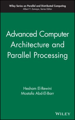 Advanced Computer Architecture and Parallel Processing 9780471467403